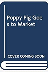 Poppy Pig Goes to Market Hardcover