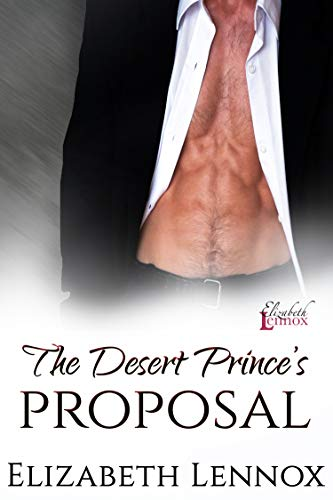The Desert Prince's Proposal (The Sheiks of Altair Book 3) by [Lennox, Elizabeth]