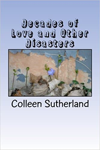 Decades of Love and Other Disasters