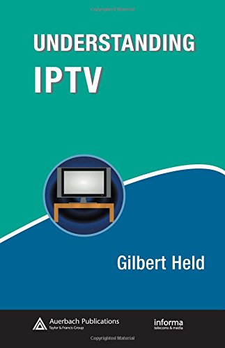 Understanding IPTV (Informa Telecoms & Media): Amazon.es: Held, Gilbert: Libros en idiomas extranjeros
