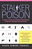 Stalker Poison: A Safety Guide for Women Experiencing Domestic Violence and Stalking