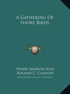 A Gathering of Shore Birds a Gathering of Shore Birds(Hardback) - 2010 Edition PDF