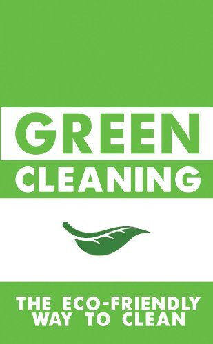 Read Online Green Cleaning: The eco-friendly way to clean pdf