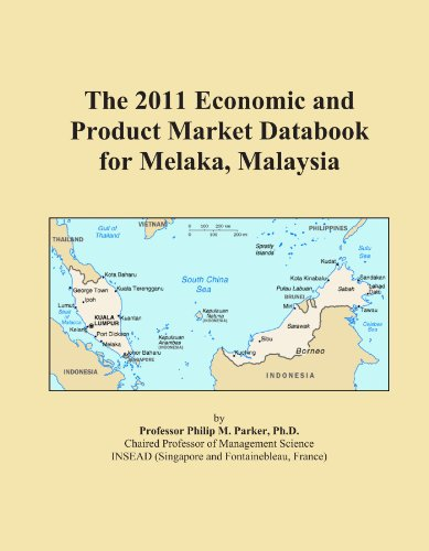 The 2011 Economic and Product Market Databook for Melaka, Malaysia