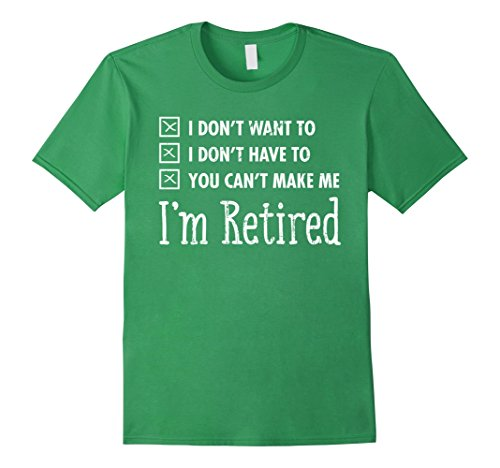 Mens I'm Retired Funny Retirement Quote Gift T-Shirt Medi...