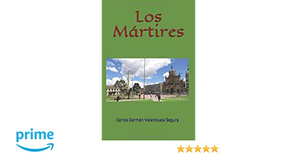 Amazon.com: Los Martires (Spanish Edition) (9781718132849 ...