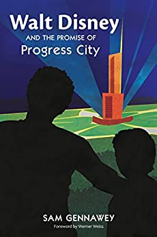 Walt Disney and the Promise of Progress City by [Gennawey, Sam]