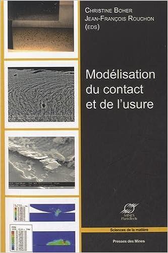 Télécharger en ligne Modélisation du contact et de l'usure : Actes des Journées internationales francophones de tribologie (JIFT 2010) pdf, epub