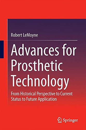 Advances for Prosthetic Technology: From Historical Perspective to Current Status to Future Application