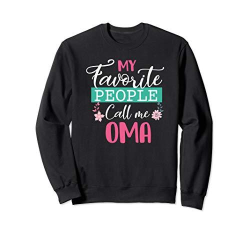 (My Favorite People Call Me Oma Grandma Mother's Day Gifts Sweatshirt)