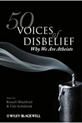 50 Voices of Disbelief: Why We Are Atheists Kindle Edition