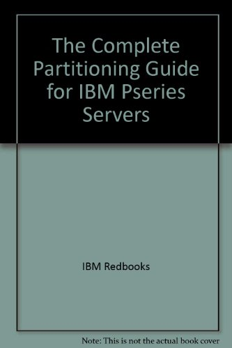 The Complete Partitioning Guide for IBM pSeries Servers