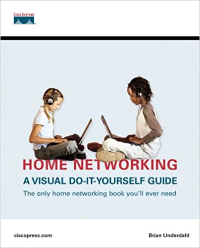 Home networking a visual do it yourself guide brian underdahl home networking a visual do it yourself guide brian underdahl 0619472201275 amazon books solutioingenieria Gallery