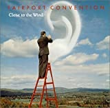 Close to the Wind by Fairport Convention