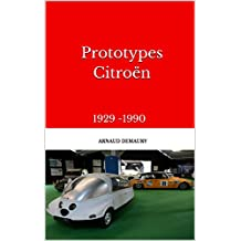 Prototypes Citroën: 1929 -1990 (French Edition)