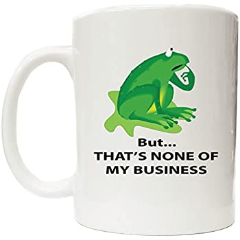 But That's None of My Business Frog White Ceramic Coffee Cup
