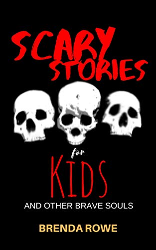 Scary Stories for Kids by Brenda Rowe