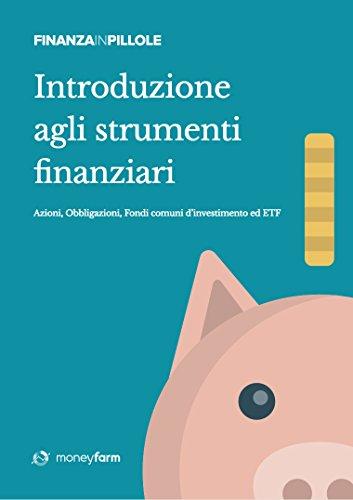 Introduzione agli strumenti finanziari (Finanza in Pillole Vol. 2) (Italian Edition) Pdf