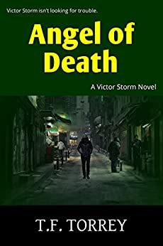 Angel of Death: A Victor Storm Novel by [Torrey, T.F.]