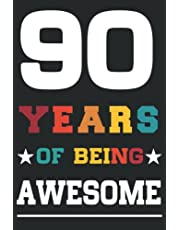 90th Birthday Gifts: 90 Years Of Being Awesome: 90 Years Old 90th Birthday Gifts Presents For Kids Girl Boy, Happy 90th Birthday Journal Idea, Personalized Jounal Gifts for 90 Year Old Girls Boys Children's, 90th anniversary gift For Her Him