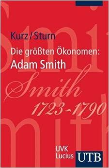Die größten Ökonomen: Adam Smith (German Edition)