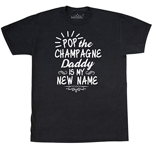 inktastic Pop The Champagne Daddy is My New Name T-Shirt Large Black