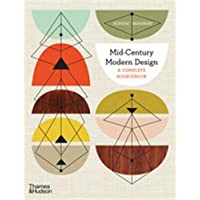 Mid-Century Modern Design: A Complete Sourcebook