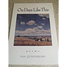 On Days Like This: Poems by Quisenberry, Dan (April 1, 1998) Paperback 1st