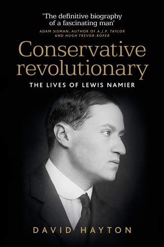 Conservative revolutionary: The lives of Lewis Namier por David Hayton