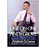 One-on-One With Andy Grove: How to Manage Your Boss, Yourself, and your Coworkers