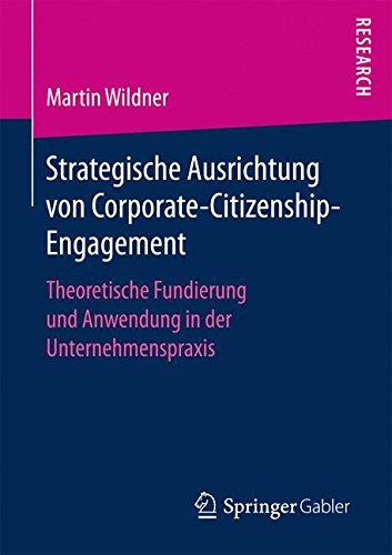 Read Online Strategische Ausrichtung von Corporate-Citizenship-Engagement: Theoretische Fundierung und Anwendung in der Unternehmenspraxis (German Edition) pdf epub
