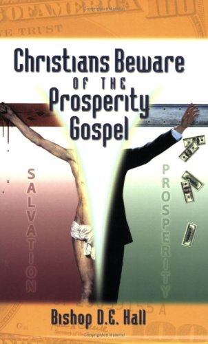 Christians Beware of the Prosperity Gospel