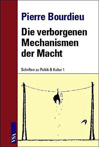 Die verborgenen Mechanismen der Macht. Schriften zu Politik & Kultur 1