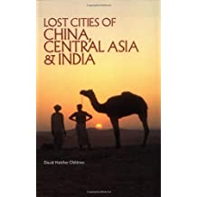 Lost Cities of China, Central Asia and India (The Lost City Series)