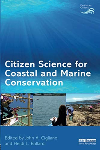 Citizen Science for Coastal and Marine Conservation (Earthscan Oceans) (Ocean Lei)