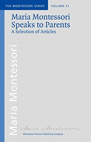 Maria Montessori Speaks to Parents: A Selection of Articles ebook