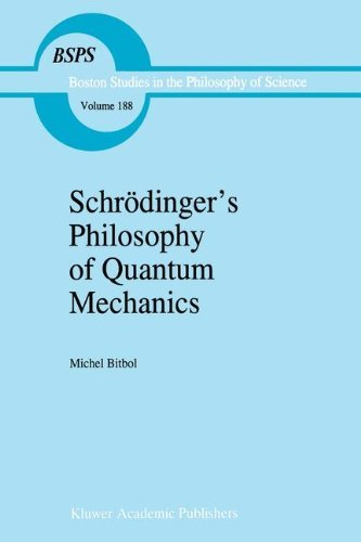 Schrödinger's Philosophy of Quantum Mechanics (Boston Studies in the Philosophy and History of Science) Pdf