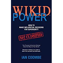 WIKID Power: How to Make Influential Decisions for Superiority