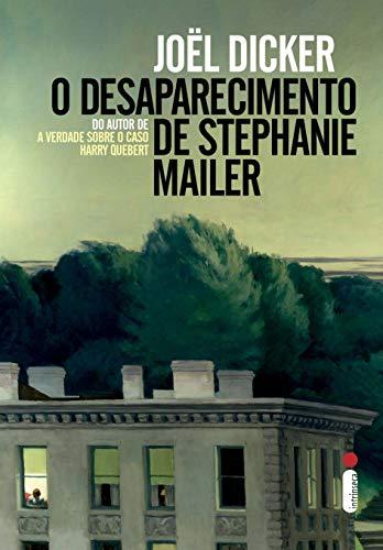 Desaparecimento Stephanie Mailer Joël Dicker