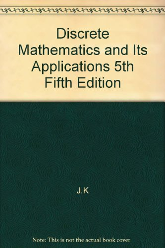 Discrete Mathematics and Its Applications 5th Fifth Edition (Discrete Mathematics And Its Applications 5th Edition)