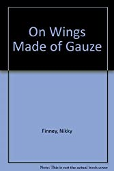 On Wings Made of Gauze