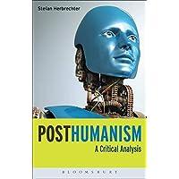 Posthumanism: A Critical Analysis