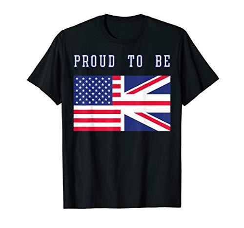 Proud to be British and American Flag July 4th T-Shirt
