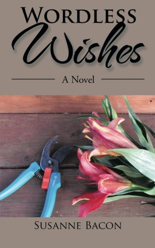 Wordless Wishes: A Novel