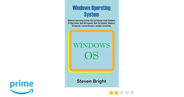 Windows Operating System: Windows Operating System (OS