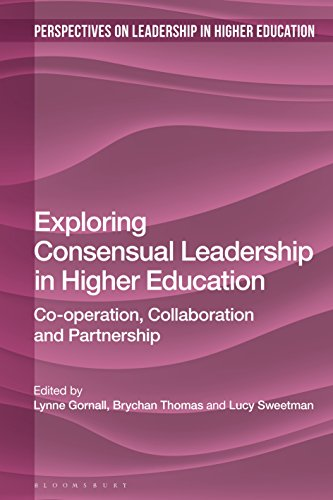 Exploring Consensual Leadership in Higher Education: Co-operation, Collaboration and Partnership (Perspectives on Leadership in Higher Education)
