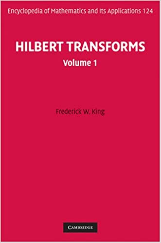 Hilbert Transforms: Volume 1 (Encyclopedia of Mathematics