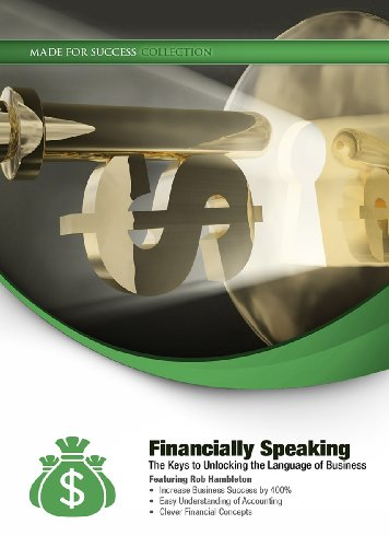 Financially Speaking: The Keys to Unlocking the Language of Business (Made for Success Collection)