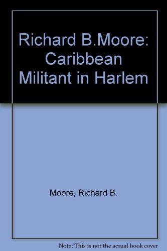 Books : Richard B.Moore: Caribbean Militant in Harlem