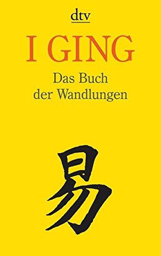 I GING Das Buch der Wandlungen Taschenbuch – 1. Dezember 2005 Ulf Diederichs Richard Wilhelm dtv Verlagsgesellschaft 3423342366